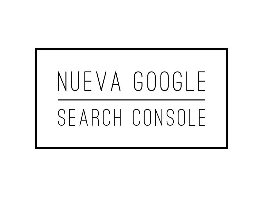 Nueva google webmaster tools